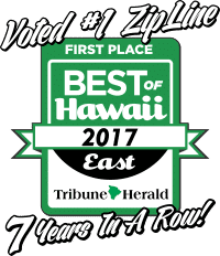 Voted Best Zipline of East Hawaii 7 years in row!